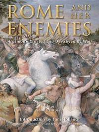 Rome and Her Enemies: An Empire Created and Destroyed by War image