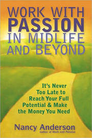Work with Passion in Midlife and Beyond by Nancy Anderson image