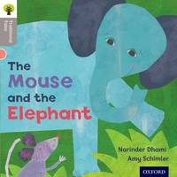 Oxford Reading Tree Traditional Tales: Level 1: The Mouse and the Elephant by Narinda Dhami