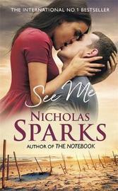 See Me by Nicholas Sparks