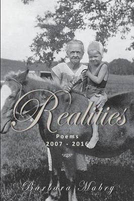 Realities by Barbara B Mabry