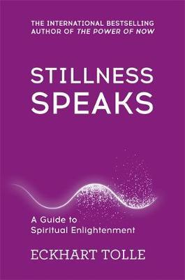 Stillness Speaks by Eckhart Tolle