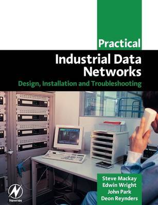 Practical Industrial Data Networks by Steve Mackay