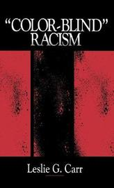 """""""Colorblind"""" Racism by Leslie G. Carr"""