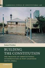 Cambridge Studies in Constitutional Law: Series Number 16 by James Fowkes