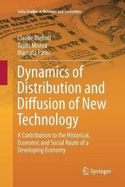 Dynamics of Distribution and Diffusion of New Technology by Claude Diebolt