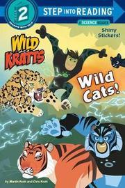 Wild Cats! by Chris Kratt
