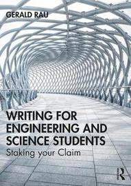 Writing for Engineering and Science Students by Gerald Rau