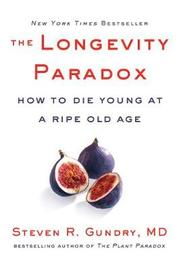 The Longevity Paradox by Steven R Gundry image