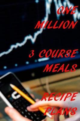 One Million 3 Course Meal Recipe Plans by Bill Jobs