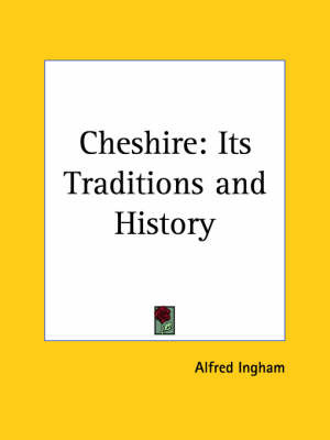 Cheshire: Its Traditions and History (1920) by Alfred Ingham image