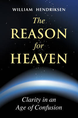 The Reason for Heaven by William Hendriksen image