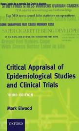 Critical Appraisal of Epidemiological Studies and Clinical Trials by Mark Elwood image