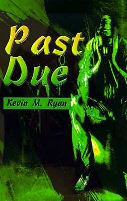 Past Due by Kevin M. Ryan