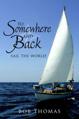To Somewhere And Back by Bob Thomas