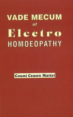 Vade Mecum of Electro Homoeopathy by Cesare Mattei
