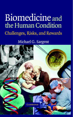 Biomedicine and the Human Condition by Michael G. Sargent image