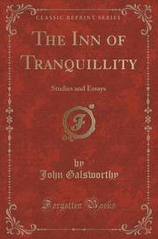 The Inn of Tranquillity by John Galsworthy