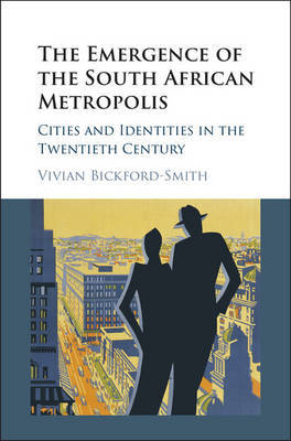 The Emergence of the South African Metropolis by Vivian Bickford-Smith image