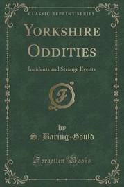 Yorkshire Oddities by S Baring.Gould