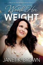 Worth Her Weight by Janet K Brown image