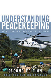 Understanding Peacekeeping by Alex J Bellamy