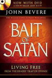 The Bait of Satan with DVD: Living Free from the Deadly Trap of Offense by John Bevere