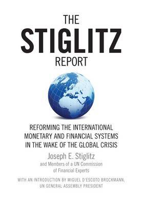The Stiglitz Report by Joseph Stiglitz