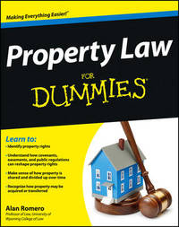 Property Law For Dummies by Alan R. Romero