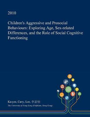 Children's Aggressive and Prosocial Behaviours by Ka-Yee Cavy Lee