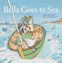 Bella Goes to Sea by Benedict Blathwayt image