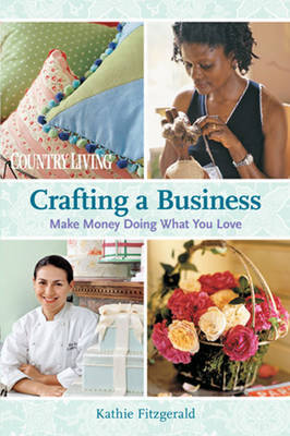 Crafting a Business by Kathie Fitzgerald