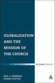 Globalization and the Mission of the Church by Neil J. Ormerod