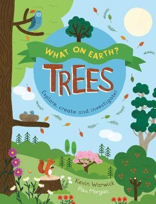 What On Earth?: Trees by Kevin Warwick