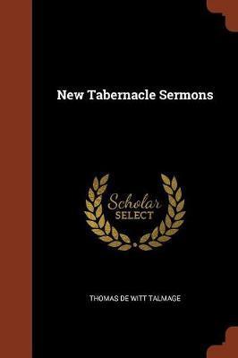 New Tabernacle Sermons by Thomas De Witt Talmage