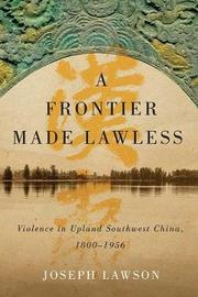 A Frontier Made Lawless by Joseph Lawson image