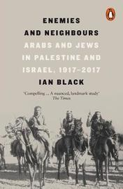 Enemies and Neighbours by Ian Black