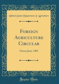 Foreign Agriculture Circular by United States Department of Agriculture image
