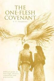 The One-Flesh Covenant by S T Theophanie