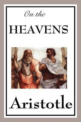On the Heavens by * Aristotle