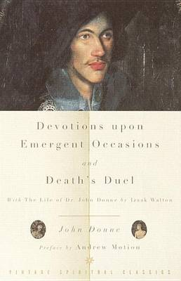 Devotions Upon Emergent Occasions/Death's Dual by John Donne
