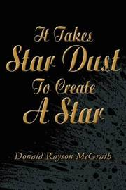 It Takes Star Dust to Create a Star by Donald Rayson McGrath image