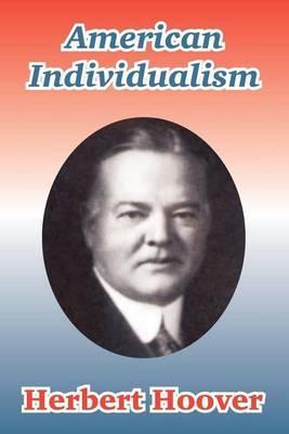 American Individualism by Herbert Hoover