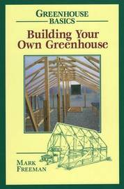 Building Your Own Greenhouse by Mark Freeman image