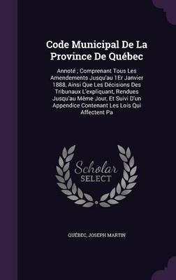 Code Municipal de La Province de Quebec by . Quebec