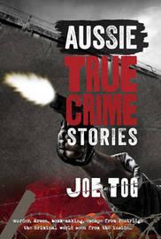 Aussie True Crime Stories by Joe Tog