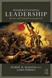 Understanding Leadership by Robert M McManus