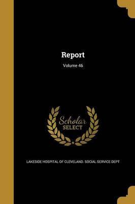 Report; Volume 46 image