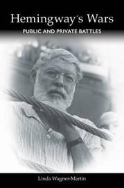 Hemingway's Wars by Linda Wagner-Martin