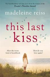 This Last Kiss by Madeleine Reiss
